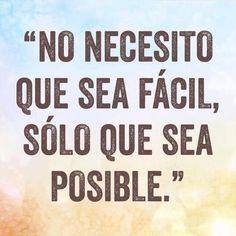 No necesito que sea fácil, sólo que sea posible. Motivación