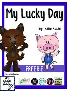 "My Lucky Day {mini-unit FREEBIE}  English Language Arts, Short Stories, Writing Grade Levels 1st, 2nd Lesson Plans (Individual), Activities, Graphic Organizers..""My Lucky Day"" by Keiko Kasza ...I made this mini-lesson to help students use some critical thinking skills while listening to this story as a read aloud."