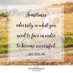 adversity for success Female Entrepreneur Association, Zig Ziglar, Qoutes, Success, Wisdom, Words, Business, Frases, Quotations