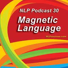 """Magnetic Language Words are like pebbles. Each affects the mind through ripples of associations. Learn how to create multiple levels of meaning through simple patterns. We learn on this podcast: How magnetic can help learn language patterns Stacking suggestions Internal stacking Priming the unconscious mind What does """"X can be Y"""" mean Resource mentioned on …"""