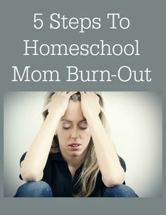 5 Steps to Homeschool Mom Burn-Out