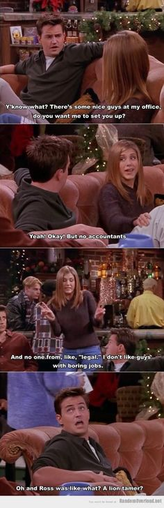 """Rachel and Chandler. Hooking her up with someone with not a """"boring"""" job. Click on for more things on Friends"""