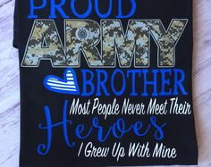 Proud Army Brother Shirt, Army Brother Shirt, Military Homecoming Shirt, Army Shirt - Blue Army Sister, Brother, Army Mom Shirts, Military Homecoming, Family Day, Handmade Gifts, Sibling, T Shirt, Clever