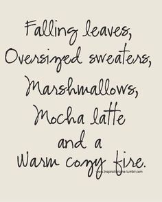 Falling Leaves, Oversized Sweaters, Marshmallows, Mocha Latte And A Warm  Cosy Fire   Our Favourite Things About Autumn.