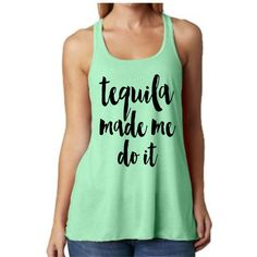 Tequila Made Me Do It Racerback Tank Top by RomanticSouthern