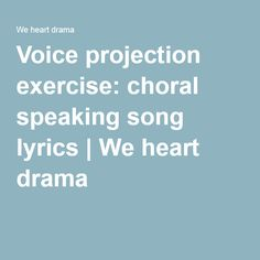 voice projection exercises A step by step guide to the vocal warm up exercises the lawyer who tries a case in a courtroom has similar demands placed on the voice that the actor in the theatre.