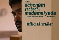 "Presenting the #Official Trailer of #Gautham Vasudev Menon's #Achcham Yenbadhu Madamaiyada"" - #kollywood #cinema #trailers #movies"