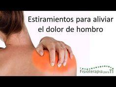 5 Estiramientos para aliviar el dolor de hombro - Fisioterapia para TI