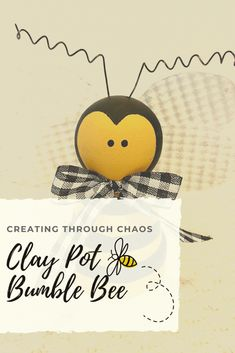 Clay Pot Bumble Bee - Creating Through Chaos Clay Pot Crafts, Bee Crafts, Kids Crafts, Summer Crafts, Holiday Crafts, Diy Craft Projects, Projects To Try, Craft Ideas, Bee On Flower