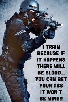 Born to save, train to survive! good for the Blue. Law Enforcement Quotes, Support Law Enforcement, Law Enforcement Officer, Police Quotes, Police Humor, Gun Quotes, Cops Humor, Police Gear, Military Quotes