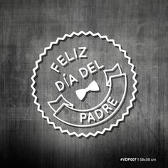 Feliz día del Padre - Sello y moño Birthday Pins, Birthday Cards, Happy Birthday, Happy B Day, Happy Fathers Day, Dad Day, Mom And Dad, Fathers Day Quotes, Chicago Cubs Logo