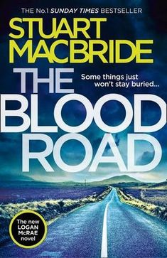 5*Review: The Blood Road –  Stuart MacBride