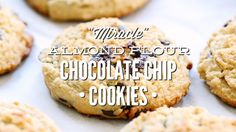"""""""Miracle"""" Almond Flour Chocolate Chip Cookies"""