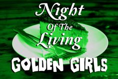 Night of the Living Golden Girls
