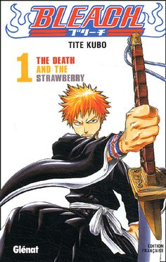 Bleach Tome 1 The Death and the Strawberry - Tite Kubo