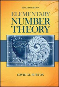Elementary Number Theory 7th Edition by David Burton  ASIN: B005J0H3JW ISBN-10: 0073383147 ISBN-13: 9780073383149