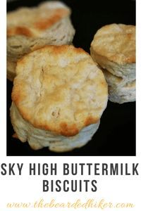 The Perfect Sky High Buttermilk Biscuit - The Bearded Hiker