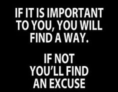 This is very very true--- and to sucees you have to get to the core of your excuses and eliminate them to find a way. This is true of everything in life- not just weight loss. :)