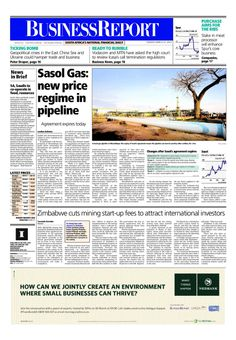 The front page of today's (March 25, 2014) Business Report newspaper features Sasol Gas and Zimbabwe.  To read these stories and more click here: http://www.iol.co.za/business