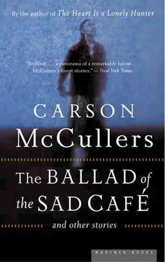 The Ballad Of The Sad Cafe: and other stories