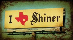 Shiner Beer.....@Abby Coe I'm gonna make you a sign like this for your house!