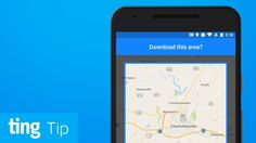 Download Google Maps for offline use (Android and iOS) | Ting Tip | Ting
