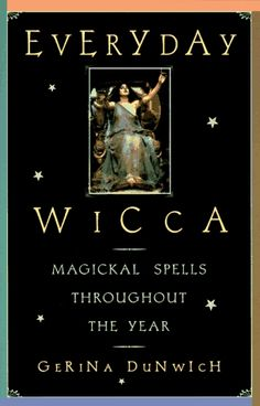 Everyday Wicca: Magickal Spells Throughout the Year (Citadel Library of the Mystic Arts) by Gerina Dunwich Witchcraft Books, Wiccan Spells, Magick, Book Tv, Writing A Book, Deities, Spelling, Tarot, My Books