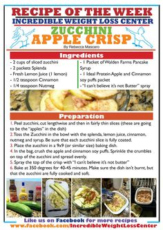 A recipe from one of our coaches! She made these delicious Zucchini apple crisps that were absolutely amazing!  This involves 2 cups of vegetables and a restricted food, so this will be a great recipe to try for those who don't know what else to do with the 2 cups of vegetables. Ideal Protein - Phase 1 approved!