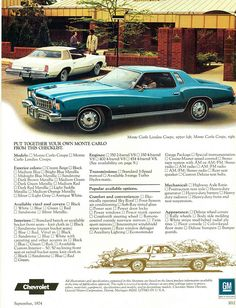 The first car that I bought - a 1975 Chevrolet Monte Carlo Landau (blue color shown) with a white landau roof, 8-track player and white swivel bucket seats. Loved this car!