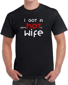 I Got A Psychotic Wife Distressed Print - Funny Shirts Humor - Ideas of Funny Shirts Humor - QUALITY YOU CAN TRUST: Supersoft Premium Ringspun Cotton. Superior quality top-of-the-line fabric designed Funny Shirts For Men, Funny Shirt Sayings, Dad To Be Shirts, T Shirts With Sayings, Funny Tshirts, Tee Shirts, Funny Outfits, Cute Outfits, Dad Humor
