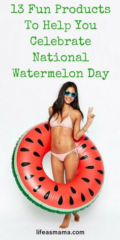 Did you know that even some fruits have special holidays in their honor? Yep- August 3rd is National Watermelon Day! Don't let the day pass you by without celebrating, especially with these fun products.