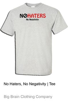 No Haters,T-Shirt,Tee,Haters,Grey,Gray