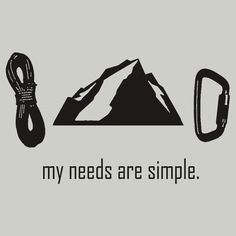 """Simple Needs (Rock Climbing)"""