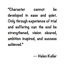 Helen Keller quote about character.