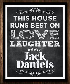 This House Runs Best on Love Laughter & Jack Daniels chalkboard poster print Jack Daniels Party, Festa Jack Daniels, Jack Daniels Whiskey, Jack Daniels Quotes, Jack Daniels Birthday, Whisky, You Don't Know Jack, Uncle Jack, Whiskey Girl