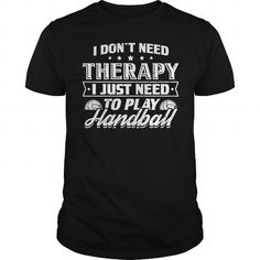 Funny Handball Handballer Shirt Keine Therapie T-Shirt LIMITED TIME ONLY. ORDER NOW if you like, Item Not Sold Anywhere Else. Amazing for you or gift for your family members and your friends. Thank you! #handball #shirts