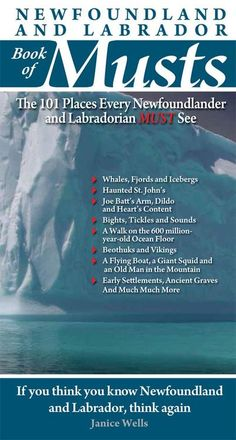 This past Christmas we received Newfoundland and Labrador Book of Musts: The 101 Places Every Newfoundlander and Labradorian MUST See (Whew, that was a mouthful!) Growing up in Newfoundland, I've been. Alberta Canada, Ottawa, Quebec, Vancouver, Newfoundland And Labrador, Newfoundland Canada, Atlantic Canada, Canada Travel, Canada Trip