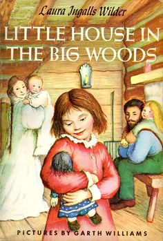Little House in the Big Woods by Laura Ingalls Wilder.love the books and the TV show My Childhood Memories, Childhood Toys, Childhood Friends, Great Memories, Die Füchsin, Good Books, My Books, Laura Ingalls Wilder, 80s Kids