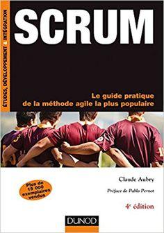 Amazon.fr - Scrum - 4e éd.- Le guide pratique de la méthode agile la plus populaire - Claude Aubry - Livres
