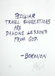 """CONFETTI #1: """"Peculiar travel suggestions are dancing lessons from God ..."""