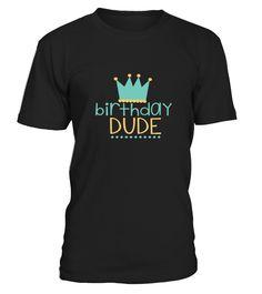 Birthday Dude Shirt King Crown Son Boy Grandson Cute Kids  grandson#tshirt#tee#gift#holiday#art#design#designer#tshirtformen#tshirtforwomen#besttshirt#funnytshirt#age#name#october#november#december#happy#grandparent#blackFriday#family#thanksgiving#birthday#image#photo#ideas#sweetshirt#bestfriend#nurse#winter#america#american#lovely#unisex#sexy#veteran#cooldesign#mug#mugs#awesome#holiday#season#cuteshirt