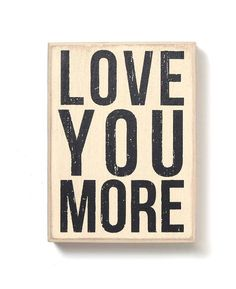 Primitives by Kathy 'Love You More' Sign