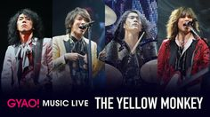 THE YELLOW MONKEY、昨年のさいたまスーパーアリーナ公演が期間限定配信