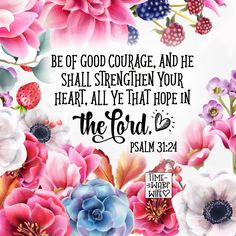 Psalm 31:24 - #christianity #christian #bible #faith #jesuschrist #God #love #christianencouragement #truth #biblestudy