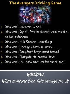 The Avengers Drinking Game. The Avengers movie and beer will drown your liver.