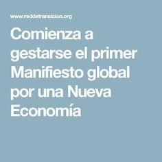 Comienza a gestarse el primer Manifiesto global por una Nueva Economía