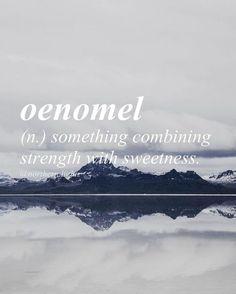 Sweetness and strength Greek origin //ee-nuh-mel en-uh// The Words, Fancy Words, Weird Words, Pretty Words, Beautiful Words, Cool Words, Words For Love, Another Word For Beautiful, Beautiful Pictures