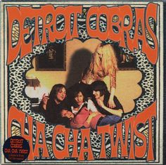 Detroit Cobras* - Cha Cha Twist at Discogs