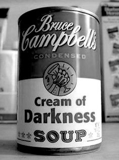 Horror Love, Bruce Campbell's Cream of Darkness Soup can