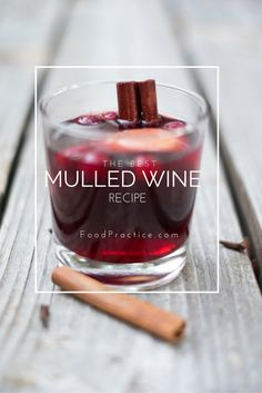 The Best Mulled Wine recipe ever... Make your holiday season yummy!